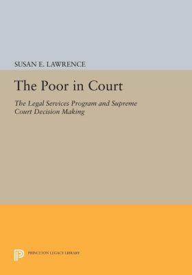 Princeton Legacy Library: The Poor in Court, Susan Lawrence