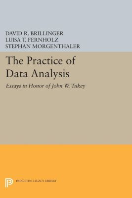 Princeton Legacy Library: The Practice of Data Analysis