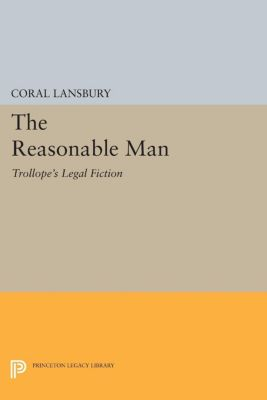 Princeton Legacy Library: The Reasonable Man, Coral Lansbury