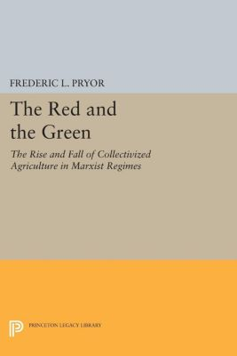 Princeton Legacy Library: The Red and the Green, Frederic L. Pryor