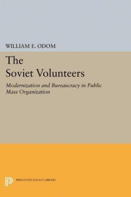 Princeton Legacy Library: The Soviet Volunteers, William E. Odom