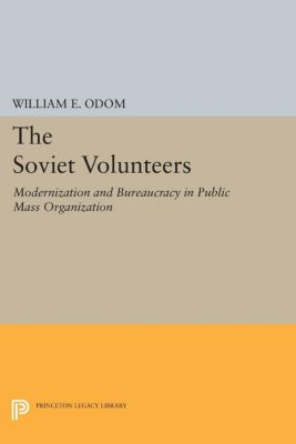 Princeton Legacy Library: The Soviet Volunteers, William Odom