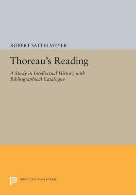 Princeton Legacy Library: Thoreau's Reading, Robert Sattelmeyer