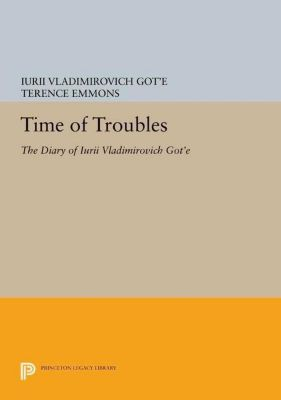 Princeton Legacy Library: Time of Troubles, Iurii Vladimirovich Got'E