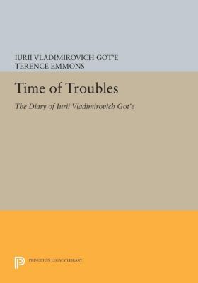 Princeton Legacy Library: Time of Troubles, Iurii Got'e