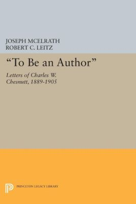 Princeton Legacy Library: To Be an Author