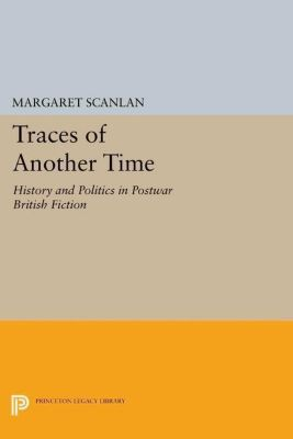 Princeton Legacy Library: Traces of Another Time, Margaret Scanlan