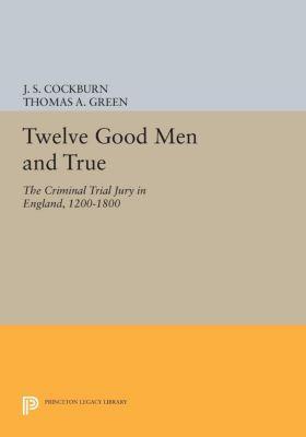 Princeton Legacy Library: Twelve Good Men and True