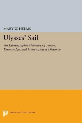 Princeton Legacy Library: Ulysses' Sail, Mary W. Helms