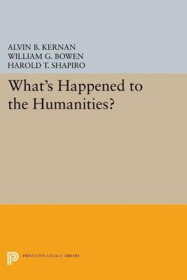 Princeton Legacy Library: What's Happened to the Humanities?