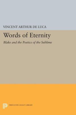 Princeton Legacy Library: Words of Eternity, Vincent De Luca
