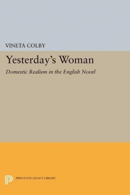 Princeton Legacy Library: Yesterday's Woman, Vineta Colby