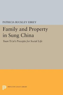 Princeton Library of Asian Translations: Family and Property in Sung China