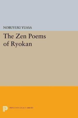Princeton Library of Asian Translations: The Zen Poems of Ryokan, Nobuyuki Yuasa