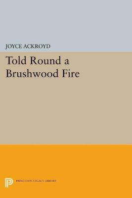 Princeton Library of Asian Translations: Told Round a Brushwood Fire, Joyce Ackroyd