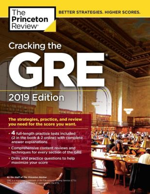 Princeton Review: Cracking the GRE with 4 Practice Tests, 2019 Edition