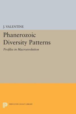 Princeton Series in Geology and Paleontology: Phanerozoic Diversity Patterns, J. Valentine