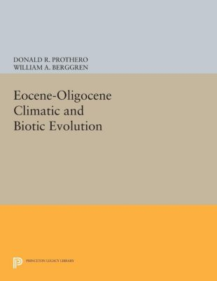 Princeton Series in Geology and Paleontology: Eocene-Oligocene Climatic and Biotic Evolution