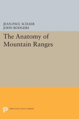 Princeton Series in Geology and Paleontology: The Anatomy of Mountain Ranges