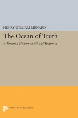 Princeton Series in Geology and Paleontology: The Ocean of Truth, Henry William Menard