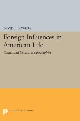 Princeton Studies in American Civilization: Foreign Influences in American Life