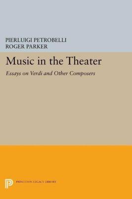 Princeton Studies in Opera: Music in the Theater, Pierluigi Petrobelli
