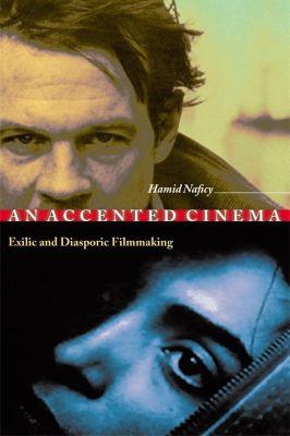 Princeton University Press: An Accented Cinema, Hamid Naficy