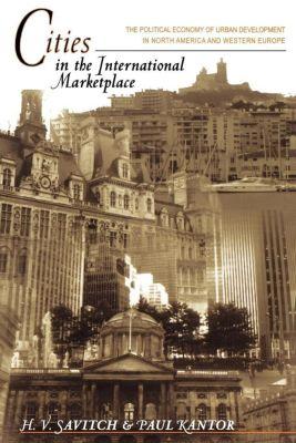 Princeton University Press: Cities in the International Marketplace, Paul Kantor, H. Savitch