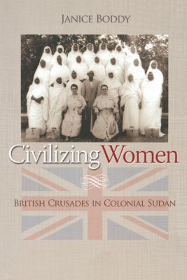 Princeton University Press: Civilizing Women, Janice Boddy