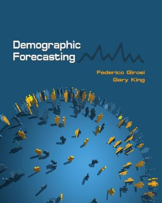 Princeton University Press: Demographic Forecasting, Gary King, Federico Girosi