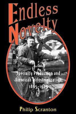 Princeton University Press: Endless Novelty, Philip Scranton