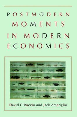 Princeton University Press: Postmodern Moments in Modern Economics, Jack Amariglio, David F. Ruccio