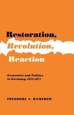 Princeton University Press: Restoration, Revolution, Reaction, Theodore S. Hamerow