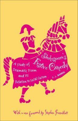 Princeton University Press: Shakespeare's Festive Comedy, Cesar Lombardi Barber