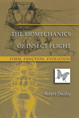 Princeton University Press: The Biomechanics of Insect Flight, Robert Dudley