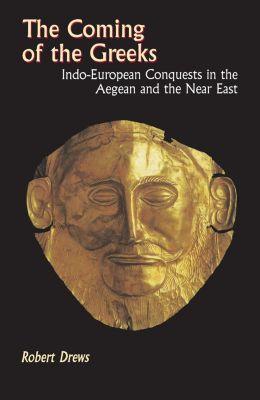 Princeton University Press: The Coming of the Greeks, Robert Drews