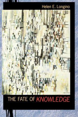 Princeton University Press: The Fate of Knowledge, Helen Longino