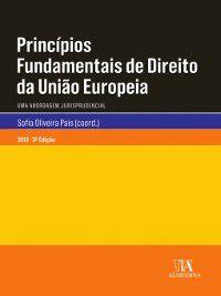 Princípios Fundamentais de Direito da União Europeia--Uma Abordagem Jurisprudencial, Sofia Oliveira Pais