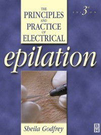 Principles and Practice of Electrical Epilation, Sheila Godfrey
