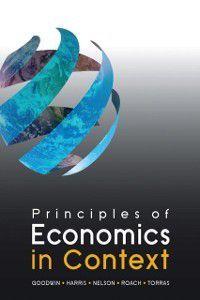 Principles of Economics in Context, Julie A. Nelson, Neva Goodwin, Brian Roach, Jonathan M. Harris, Mariano Torras