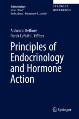 Principles of Endocrinology and Hormone Action: Principles of Endocrinology and Hormone Action