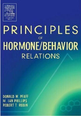Principles of Hormone/Behavior Relations, Donald W. Pfaff, M. Ian Phillips, Robert T Rubin, Donald W Pfaff