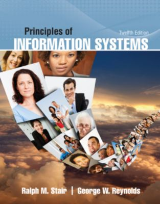 Principles of Information Systems, George Reynolds, Ralph Stair