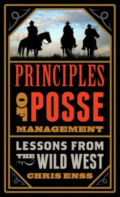 Principles of Posse Management, Chris Enss