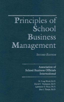 Principles of School Business Management, David C. Thompson, Craig R. Wood, Don I. Tharpe, Lawrence O. Picus