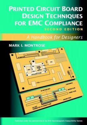 Printed Circuit Board Design Techniques for EMC Compliance, Mark I. Montrose