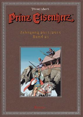 Prinz Eisenherz - Jahrgang 2015/2016 - Thomas Yeates |