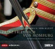 Prinz Friedrich von Homburg, 2 Audio-CDs, Heinrich von Kleist