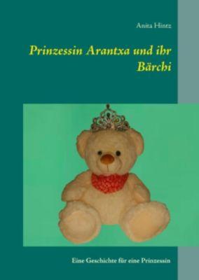 Prinzessin Arantxa und ihr Bärchi, Anita Hintz