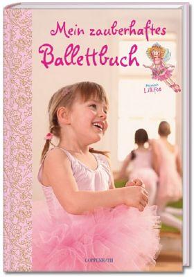 Prinzessin Lillifee - Mein zauberhaftes Ballettbuch, Monika Finsterbusch